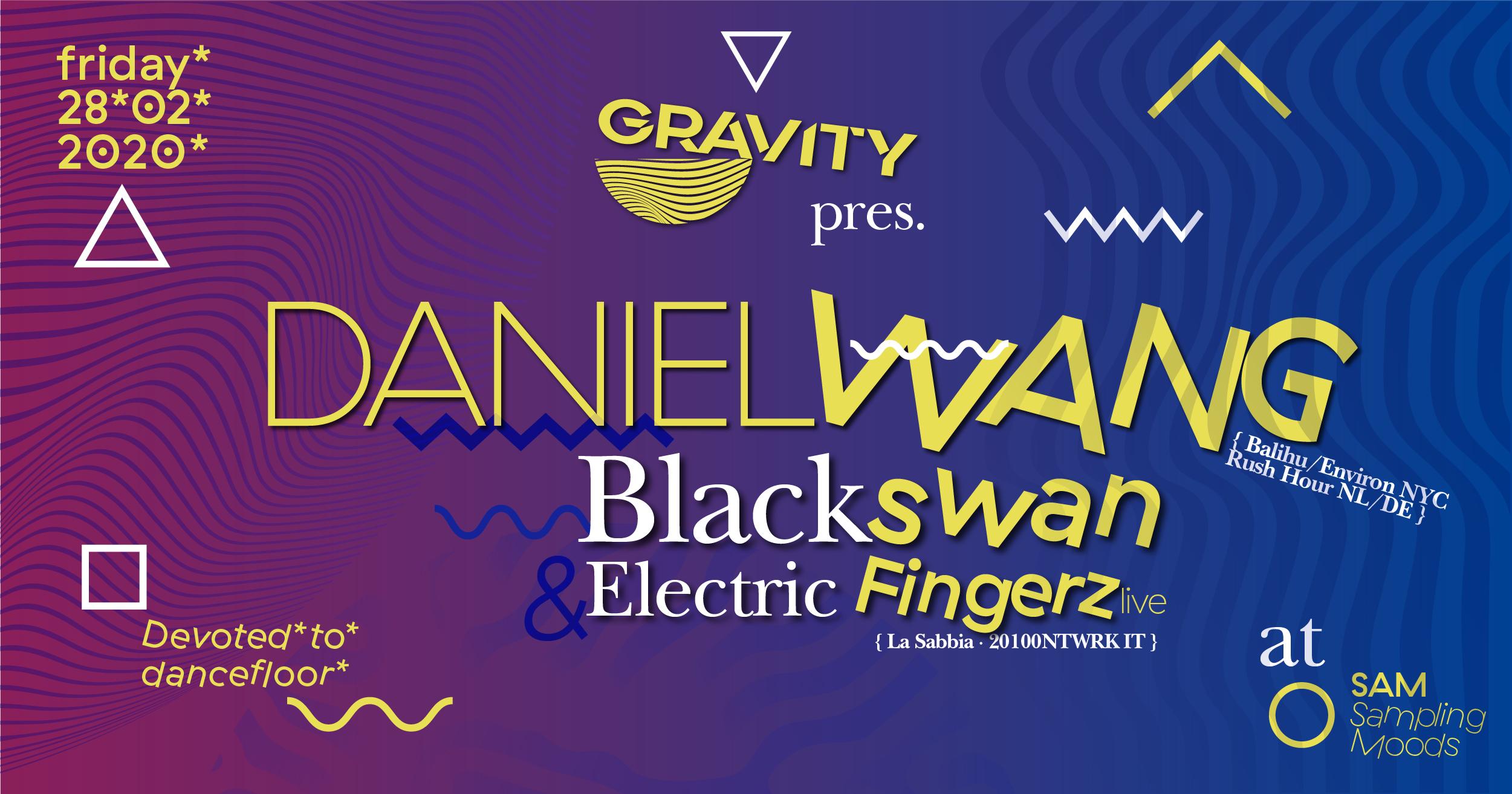 Ven 28.02.2020 – Gravity pres. Daniel Wang
